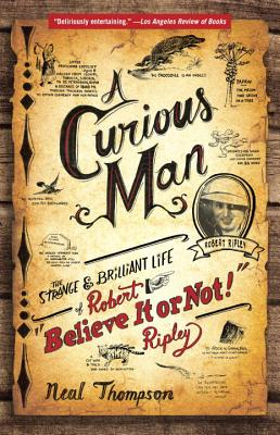 A Curious Man By Thompson, Neal