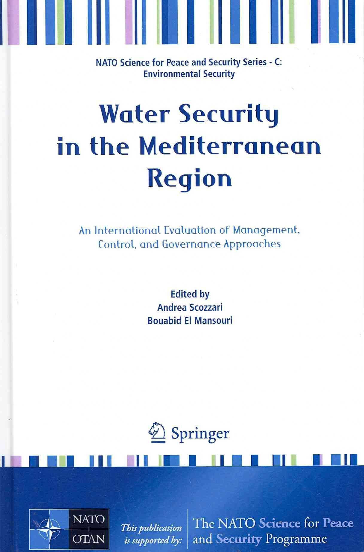 Water Security in the Mediterranean Region By Scozzari, Andrea (EDT)/ El Mansouri, Bouabid (EDT)